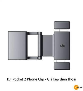 DJI Pocket 2 Phone Clip - Giá kẹp điện thoại và Pocket 2